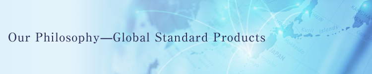 Our Philosophy-Global Standard Products