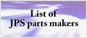 List of JPS parts makers